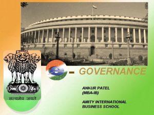 GOVERNANCE ANKUR PATEL MBAIB AMITY INTERNATIONAL BUSINESS SCHOOL