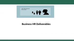 Business HR Deliverables One Question Business HR Deliverables