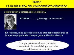 TEMA 1 LA NATURALEZA DEL CONOCIMIENTO CIENTFICO 1