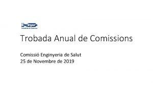 Trobada Anual de Comissions Comissi Enginyeria de Salut