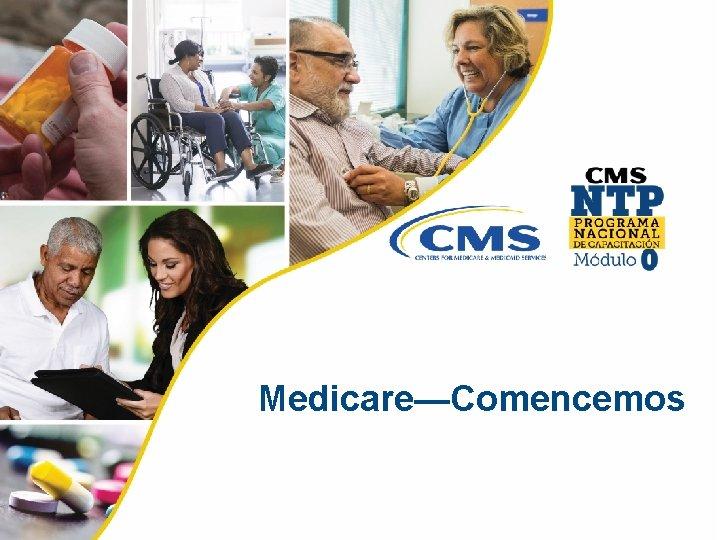 MedicareComencemos Contenido Leccin 1 Qu es Medicare Leccin