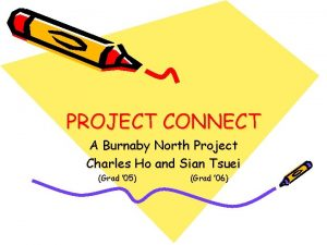 PROJECT CONNECT A Burnaby North Project Charles Ho
