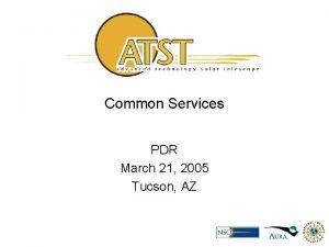 Common Services PDR March 21 2005 Tucson AZ