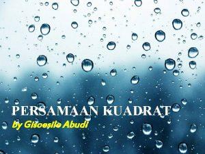 Powerpoint Templates PERSAMAAN KUADRAT by Gisoesilo Abudi Powerpoint