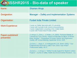ISSHR 2015 Biodata of speaker Name Shaman Ahuja