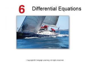 Differential Equations Copyright Cengage Learning All rights reserved