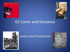 A 2 Crime and Deviance Control and Punishment