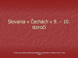Slovania v echch v 9 10 storo stav