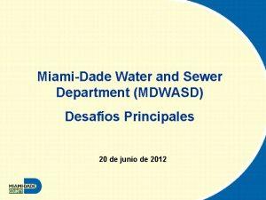 MiamiDade Water and Sewer Department MDWASD Desafos Principales