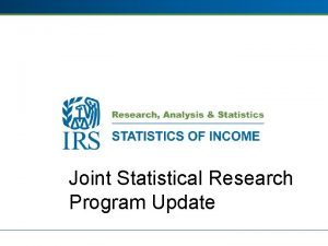 Joint Statistical Research Program Update Joint Statistical Research
