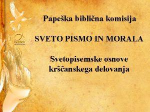 Papeka biblina komisija SVETO PISMO IN MORALA Svetopisemske