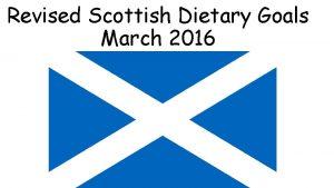 Revised Scottish Dietary Goals March 2016 Scottish Dietary