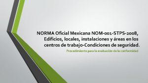 NORMA Oficial Mexicana NOM001 STPS2008 Edificios locales instalaciones