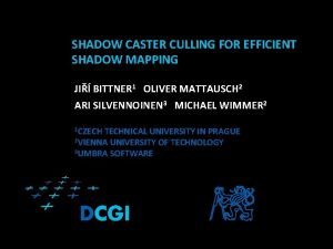 SHADOW CASTER CULLING FOR EFFICIENT SHADOW MAPPING JI