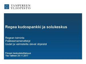 Regea kudospankki ja solukeskus Regean toiminta Poikkeamamenettelyt Uudet