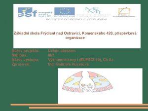 Zkladn kola Frdlant nad Ostravic Komenskho 420 pspvkov