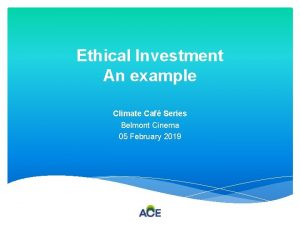 Ethical Investment An example Climate Caf Series Belmont