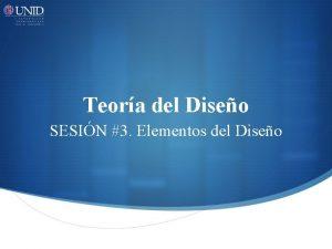 Teora del Diseo SESIN 3 Elementos del Diseo