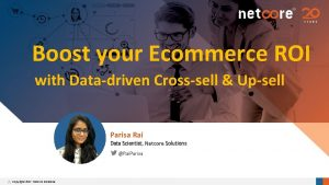 Boost your Ecommerce ROI with Datadriven Crosssell Upsell