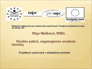 Modern vzdelvanie pre vedomostn spolonos Projekt je spolufinancovan