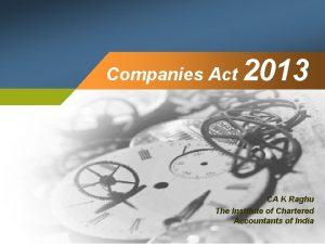Companies Act 2013 CA K Raghu The Institute