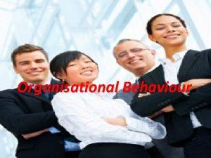 Organisational Behaviour Course Content 100 Marks 60 marks