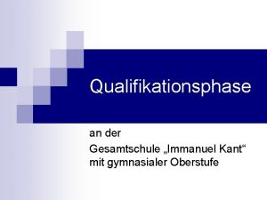 Qualifikationsphase an der Gesamtschule Immanuel Kant mit gymnasialer