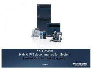 KXTDA 600 Hybrid IP Telecommunication System Presentation for