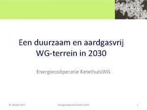 Een duurzaam en aardgasvrij WGterrein in 2030 Energiecoperatie