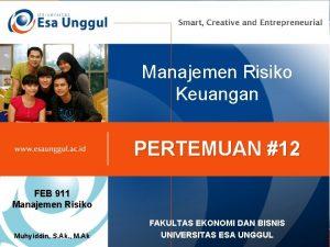 Manajemen Risiko Keuangan PERTEMUAN 12 FEB 911 Manajemen