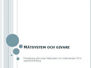MTSYSTEM OCH GIVARE Frelsning p kursen Mtsystem och