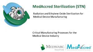 Med Accred Sterilization STN Radiation and Ethylene Oxide
