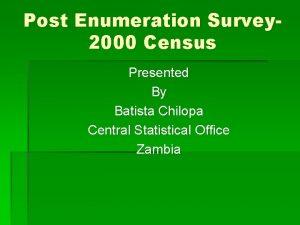 Post Enumeration Survey 2000 Census Presented By Batista