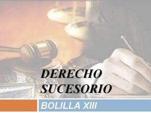 DERECHO SUCESORIO BOLILLA XIII DEL CONYUGE Introduccin INTRODUCCIN