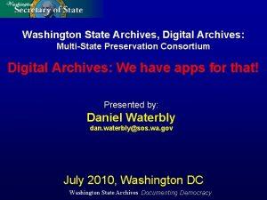 Washington State Archives Digital Archives MultiState Preservation Consortium
