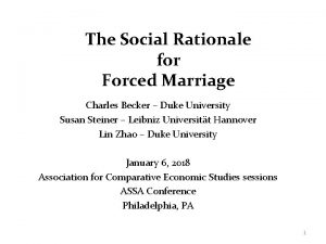 The Social Rationale for Forced Marriage Charles Becker