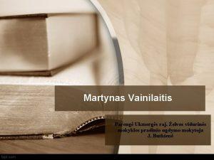 Martynas Vainilaitis Pareng Ukmergs raj elvos vidurins mokyklos