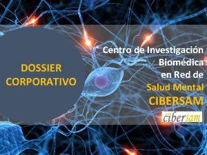 DOSSIER CORPORATIVO Centro de Investigacin Biomdica en Red