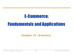 ECommerce Fundamentals and Applications Chapter 13 EService ECommerce