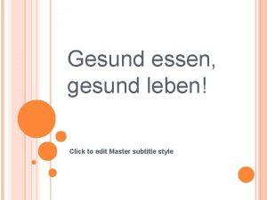Gesund essen gesund leben Click to edit Master