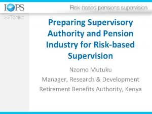 Preparing Supervisory Authority and Pension Industry for Riskbased