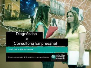Diagnstico e Consultoria Empresarial Profa Ms Ambile Ciampa