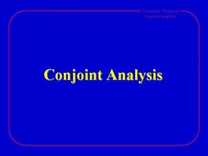 Consumer Behavior Conjoint analysis Conjoint Analysis Consumer Behavior
