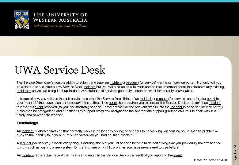 UWA Service Desk The Service Desk offers you