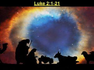 Luke 2 1 21 Luke 2 1 21