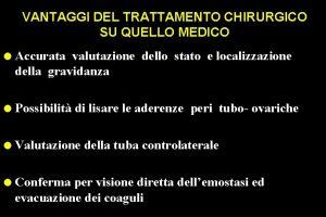VANTAGGI DEL TRATTAMENTO CHIRURGICO SU QUELLO MEDICO l
