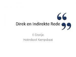Direk en Indirekte Rede E Cronje Horskool Kampsbaai
