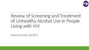 Review of Screening and Treatment of Unhealthy Alcohol