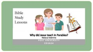Bible Study Lessons Why did Jesus teach in