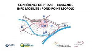 CONFRENCE DE PRESSE 14062019 INFO MOBILIT RONDPOINT LOPOLD